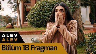 Alev Alev 18. Bölüm Fragman