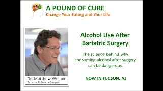 Alcohol Use After Bariatric Surgery - Dr. Matthew Weiner explains the science.