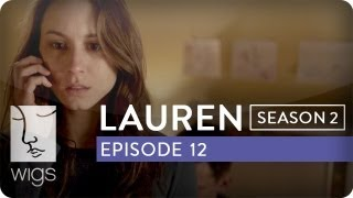 Lauren | Season 2, Ep. 12 of 12 | Feat. Troian Bellisario & Jennifer Beals | WIGS