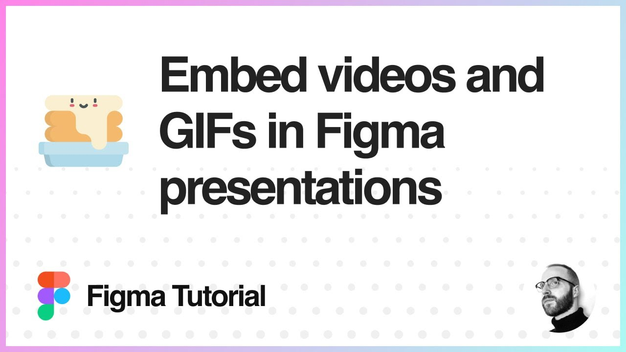 Figma Tutorial: Embed Videos and GIFs in Figma Presentations