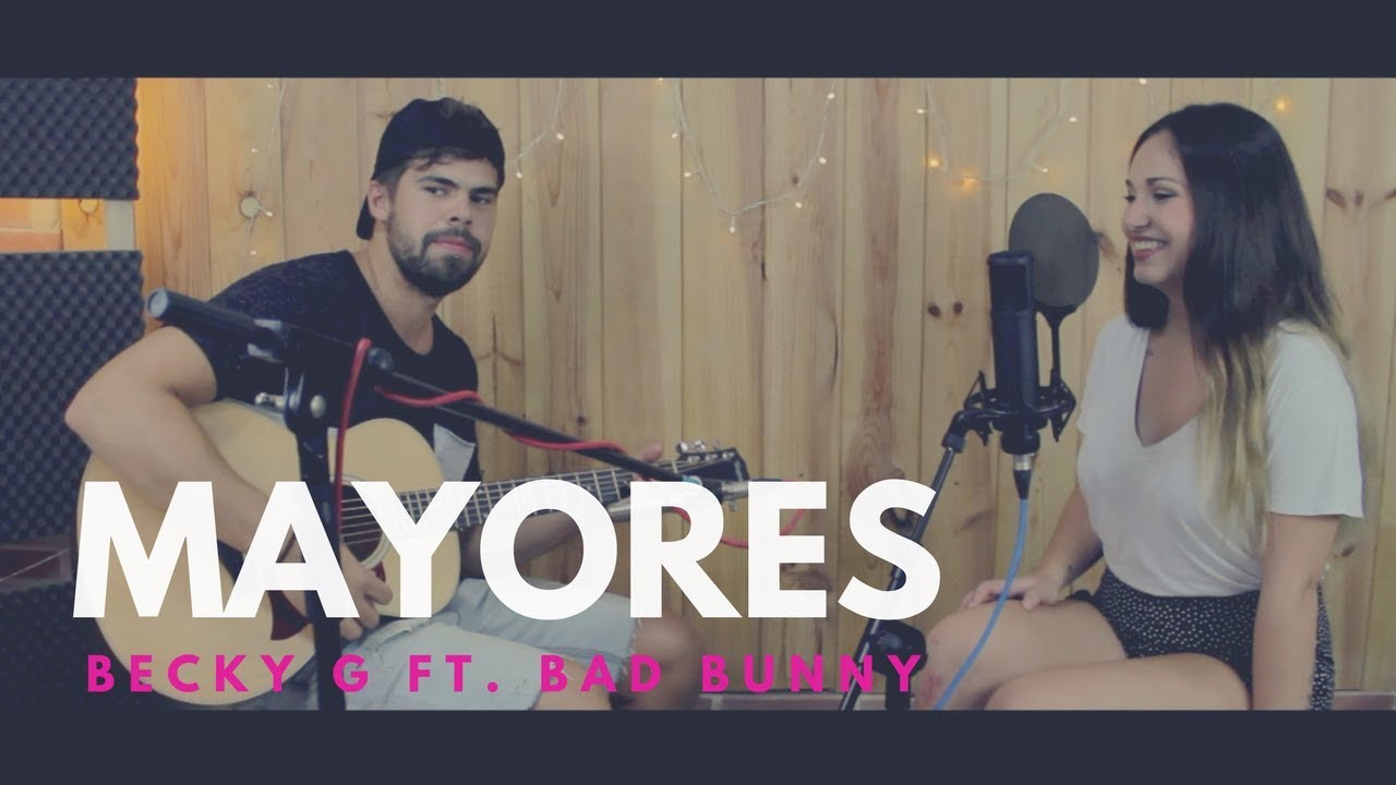 Mayores Becky G Ft Bad Bunny Live Cover Carolina Garcia