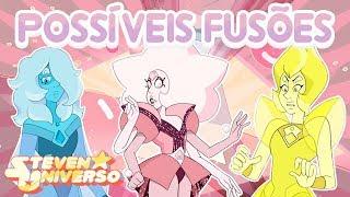 POSSÍVEIS FUSÕES [Fan Fusions] #12 - Steven Universo