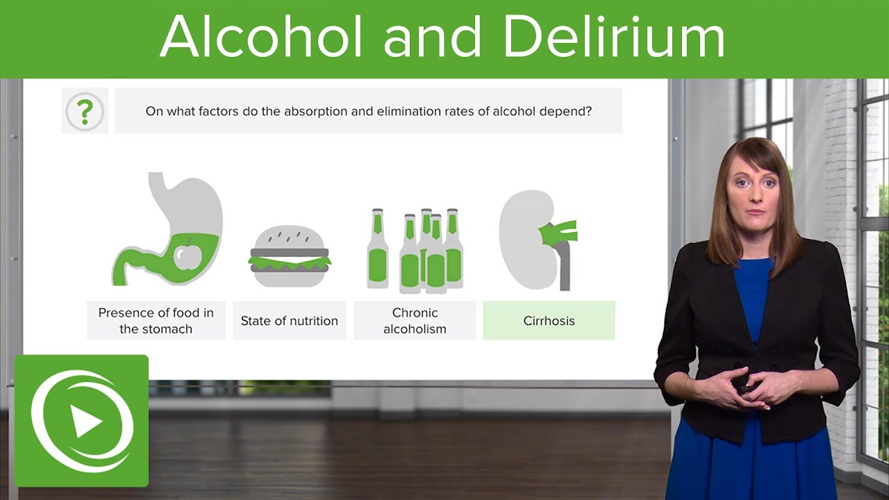 Alcohol and Delirium – Psychiatry | Lecturio