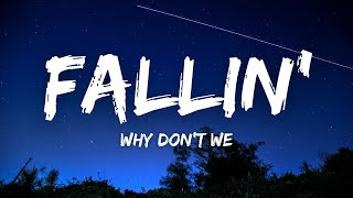 Why Don't We - Fallin' (Lyrics)
