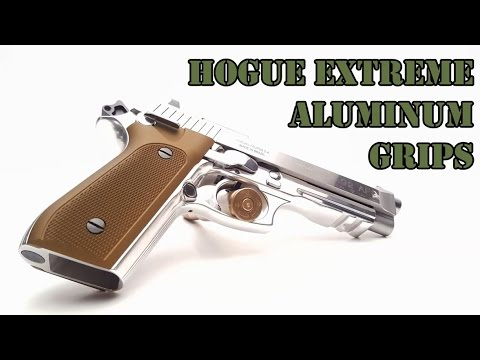 Hogue Extreme Aluminum Grips for Taurus PT92! Ultimate Bling!!  (#JustinsFinalMission)
