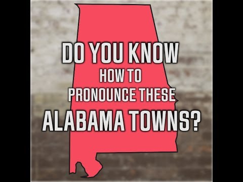 Do you know how to pronounce these Alabama towns?