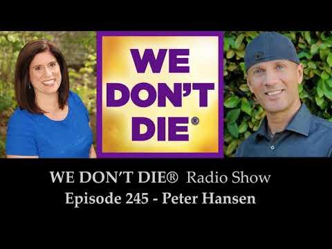 Episode 245  Peter Hansen - Arch Angel Channeler on We Don't Die Radio Show