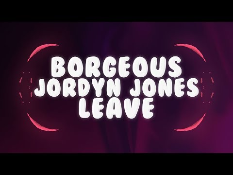 Borgeous, Jordyn Jones - Leave (Lyrics) 🎵