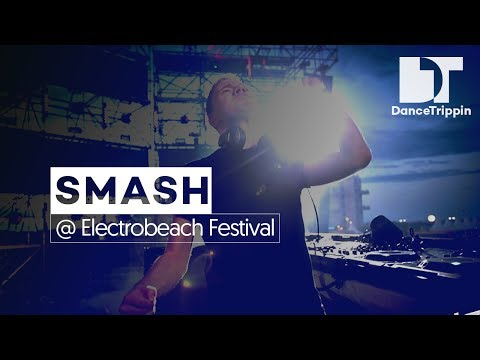 SMASH at Electro Beach Festival, France