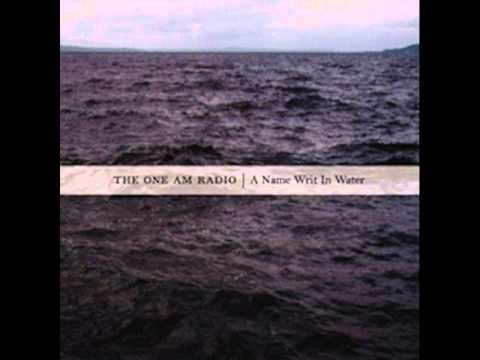 The One AM Radio - What You Gave Away