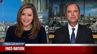 Schiff on CBS Face the Nation: The Public Has A Right to See the Mueller Report