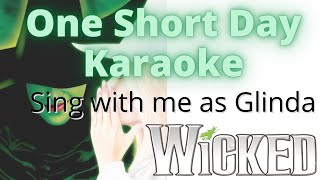 One Short Day from Wicked Karaoke (Elphaba Only) Sing with Me
