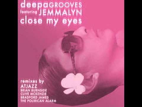 deepa GROOVES feat Jemmalyn - Close My Eyes (Brian Burnside's deepa duBB)