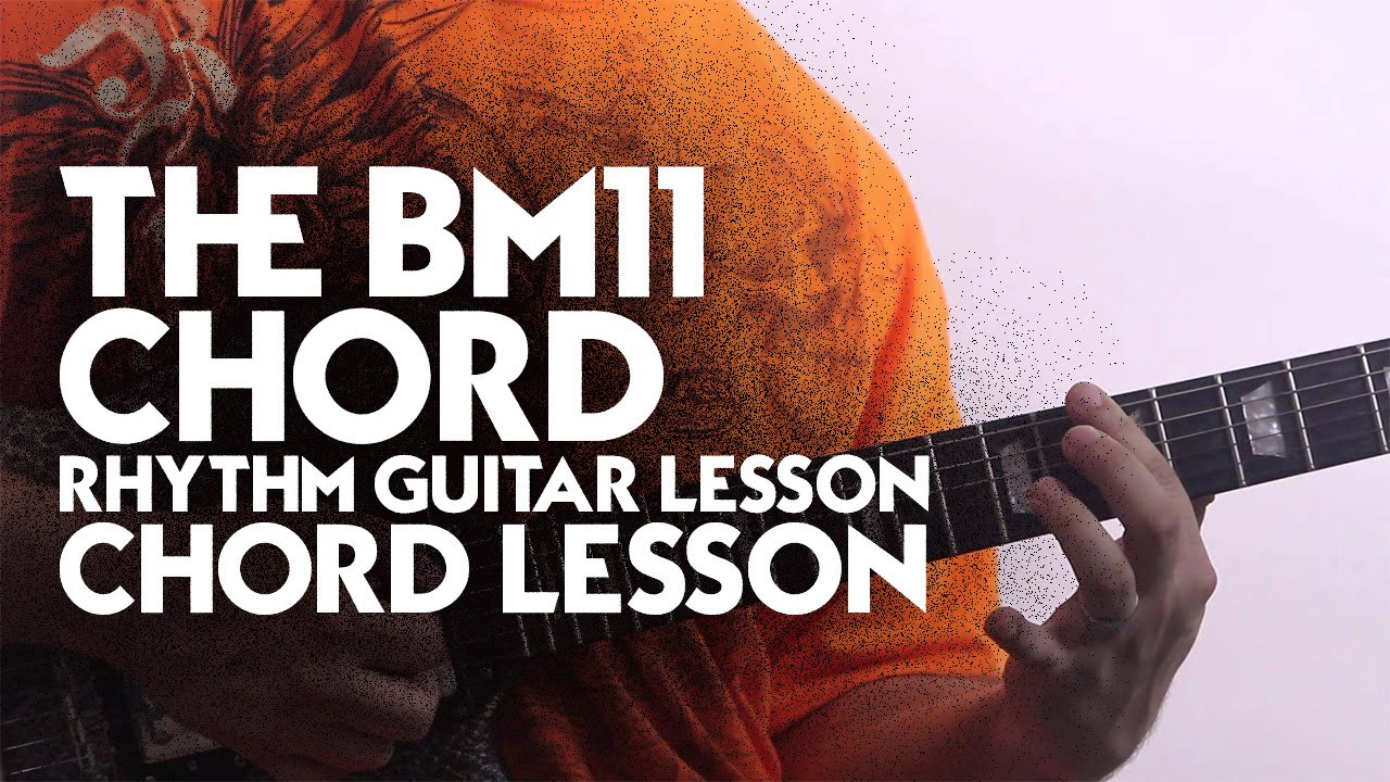The Bm11 Chord Rhythm Guitar Lesson Chord Lesson Youtube