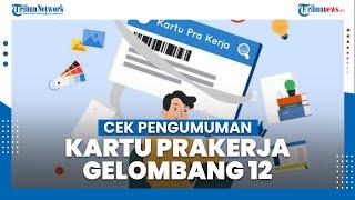 Pengumuman Hasil Seleksi Kartu Prakerja Gelombang 12: Cek dengan Login www.prakerja.go.id