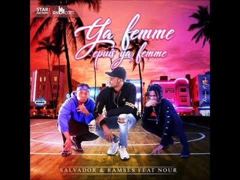 NOUR Featuring RAMSES & SALVADOR- YA FEMME EPUIS YA FEMME(Audio)