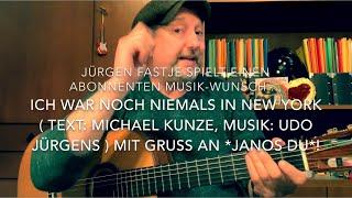 Ich war noch niemals in New York ( Text: Michael Kunze, Musik: Udo Jürgens ), h.von Jürgen Fastje !