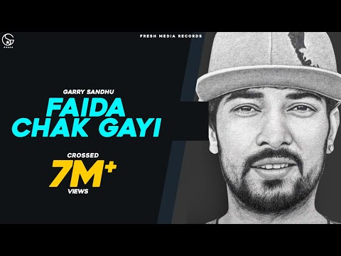 Faida Chak Gayi | Garry Sandhu | Official Song 2020 | Fresh Media Records