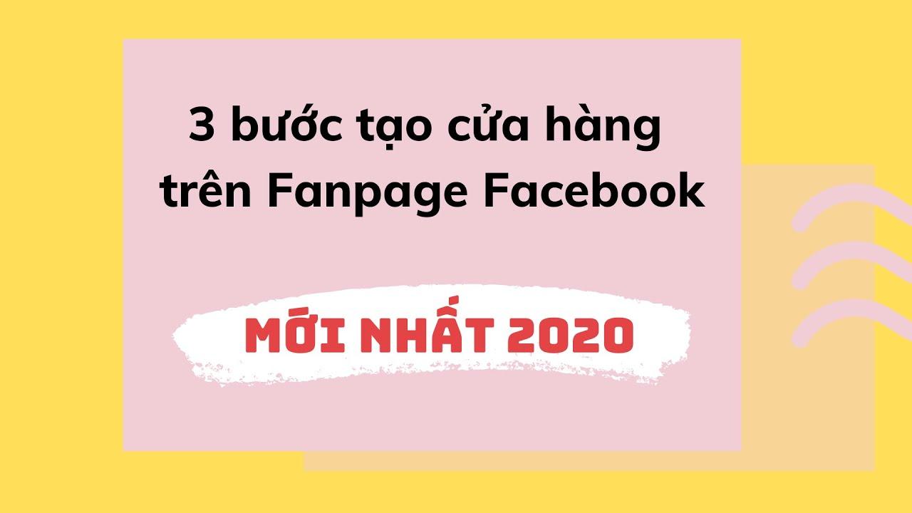 3 bước tạo cửa hàng trên Fanpage Facebook mới nhất 2020
