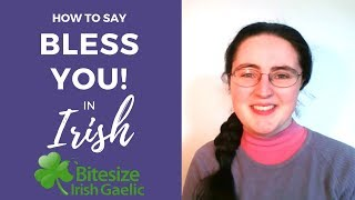 """How to say """"Bless you"""" in Irish Gaelic"""