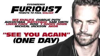 [FOR PAUL] See You Again (One Day) | Wiz Khalifa ft 9 Artists (RysonRemix)
