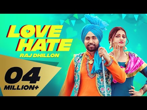 Love Hate (Full Video) Raj Dhillon I Karan Aujla | Himanshi Khurana  I Latest Punjabi Songs 2019