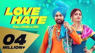 Love Hate (Full Video) Raj Dhillon I Karan Aujla | Himanshi Khurana  I Latest Punjabi Songs 2019