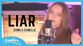 Liar - Camila Cabello | Cover by Sapphire