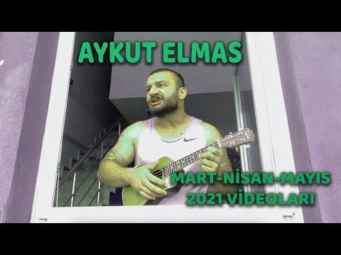 Aykut Elmas / Mart-Nisan-Mayıs 2021 Videoları