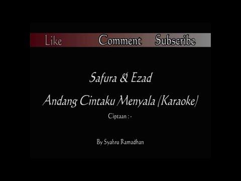 Safura & Ezad - Andang Cintaku Menyala | Karaoke Version