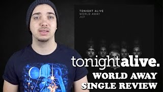 Baixar Tonight Alive - World Away | Single Review