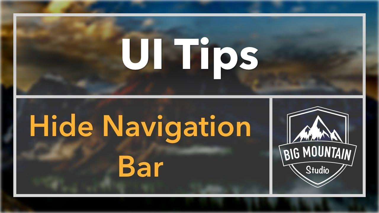 UI Tip: Hiding the Navigation Bar (iOS, Xcode 8, Swift 3)