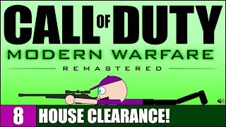 HOUSE CLEARANCE! - Call of Duty: Modern Warfare Remastered - #8 (12: SAFEHOUSE)