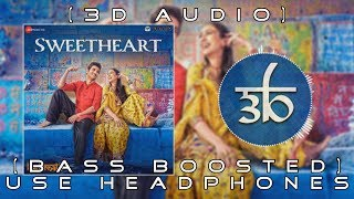 Sweetheart | 3D Audio | Bass Boosted | Kedarnath | Virtual 3d Audio | HQ | Outro Tuxedoo