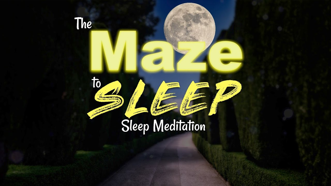 Guided Sleep Meditation: The Maze to Sleep