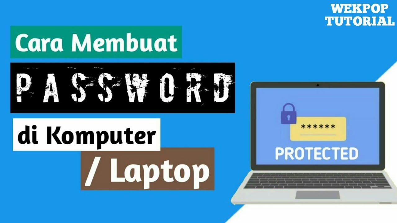 cara membuat password di komputer laptop