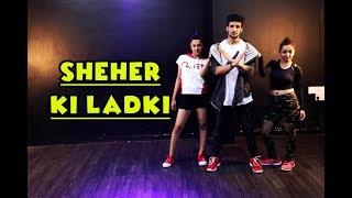 SHEHER KI LADKI Dance Cover | Khandaani Shafakhana | Mohit Jain