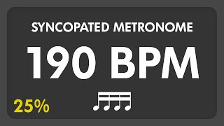 190 BPM - Syncopated Metronome - 16th Notes (25%)
