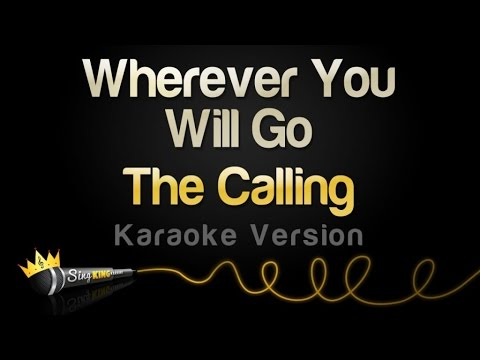The Calling  Wherever You Will Go Karaoke Version