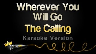 Repeat youtube video The Calling - Wherever You Will Go (Karaoke Version)
