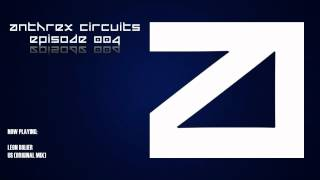 Anthrex Circuits: Episode 004 (Dirty Dutch House Music)