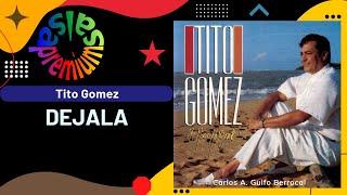 🔥DEJALA por TITO GOMEZ con TITO ROJAS - Salsa Premium
