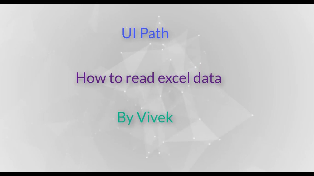 UIPath - How to read Excel Data