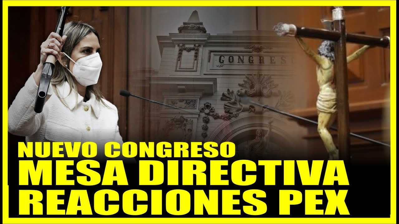 🔴ELECCIONE DE LA MESA DIRECTIVA DEL NUEVO CONGRESO / REACCIONES PEX