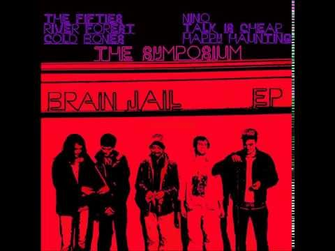 The Symposium - Brain Jail (FULL EP)