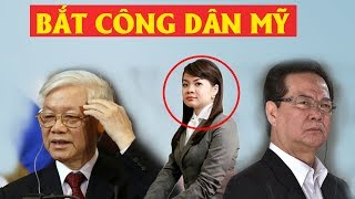 Bắt con gái Nguyễn Tấn Dũng, chủ tịch nước Nguyễn Phú Trọng muốn đổi khối tài sản khổng lồ với Mỹ