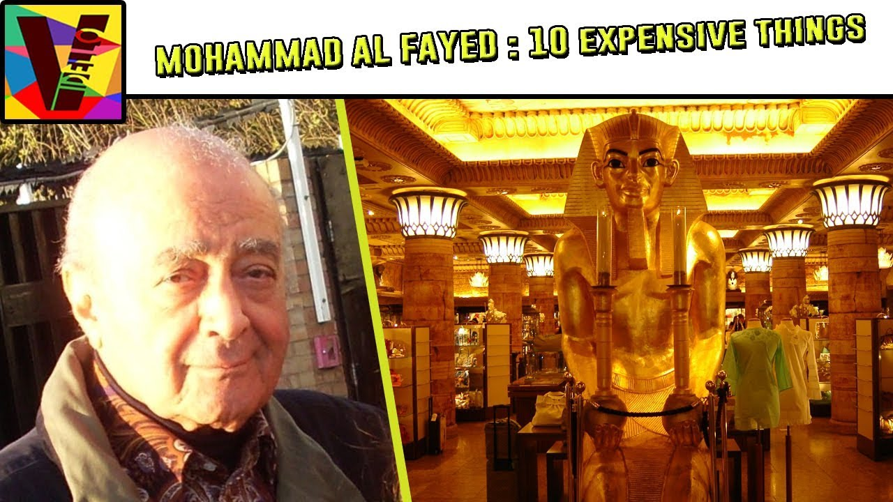 10 Expensive Things Owned By Billionaire Mohamed Al-Fayed