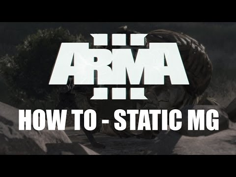 Arma 3 - How to assemble / build a static MG/GMG