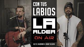 Con Tus Labios (LA ALDEA ON AIR) - Al2 El Aldeano & Jhamy DejaVu