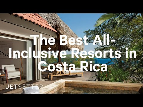 The Best All-Inclusive Resorts In Costa Rica  | Jetsetter.com